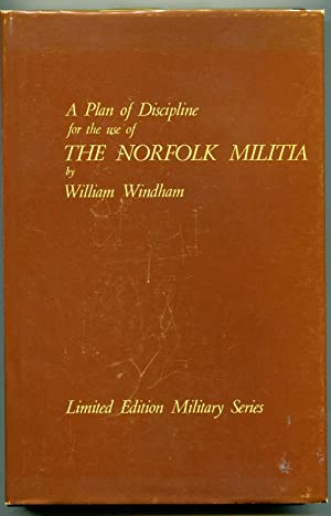 The Plan of Discipline for the use of the Norfolk Militia: Windham, William