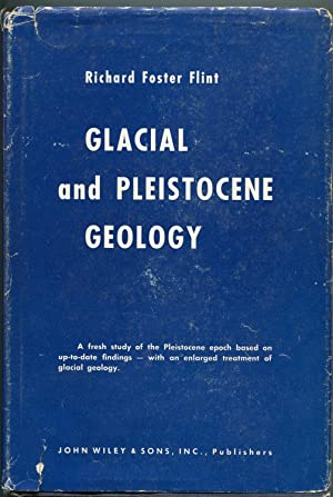 Glacial and Pleistocene Geology: Flint, Richard Foster