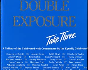 Double Exposure, Take Three: A Gallery of the Celebrated With Commentary by the Equally Celebrated:...