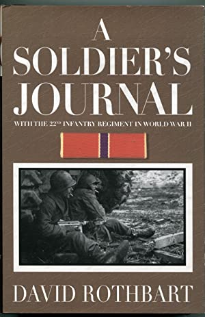A Soldiers journal with the 22nd Infantry Regiment in World War II: Rothbart, David