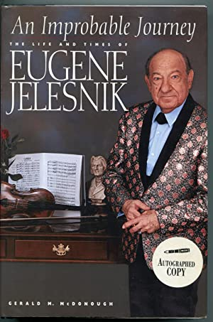 An Improbable Journey: The Life and Times of Eugene Jelesnik: McDonough, Gerald M.
