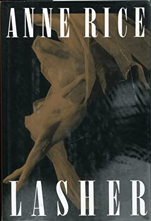 Lasher (Lives of the Mayfair Witches): Rice, Anne