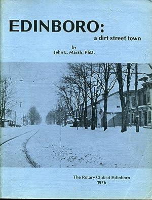 Edinboro: a Dirt Street Town: Marsh, John L