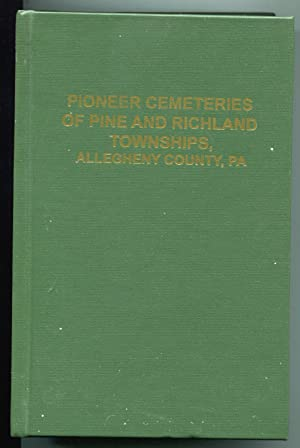 Pioneer Cemeteries of Pine and Richland Townships, Allegheny County, PA