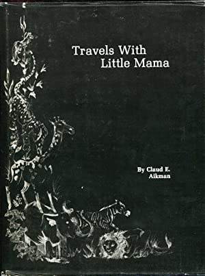 Travels With Little Mama: Aikman, Claud E.