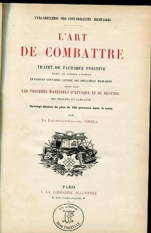 Vulgarisation Des Connaissances Militaires, L'Art De Combattre, Traite De Tactique Positive; ...