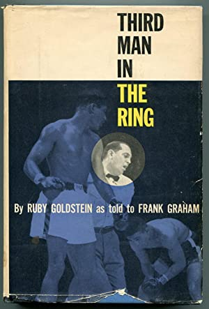 Third Man in the Ring: Goldstein, Ruby and Graham, Frank