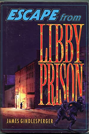 Escape from Libby Prison: Gindlesperger, James