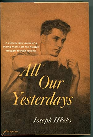 All Our Yesterdays: Weeks, Joseph