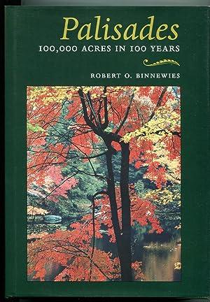 Palisades, 100,000 Acres in 100 Years: Binnewies, Robert O.
