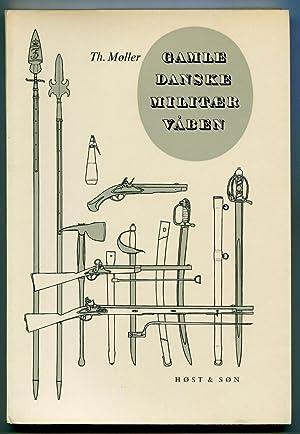 Gamle Danske Militaer Vaben (Old Danish Military weapons): Moller, Th.