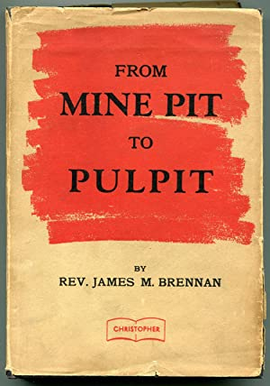 From Mine Pit to Pulpit: Brennan, James M.
