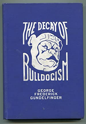 "The Decay of Bulldogism, ""Secret"" Chapters in Yale Football History: Gundelfinger, George..."