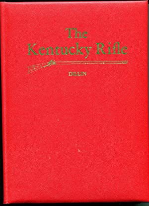 The kentucky Rifle: Dillin, John G. W.