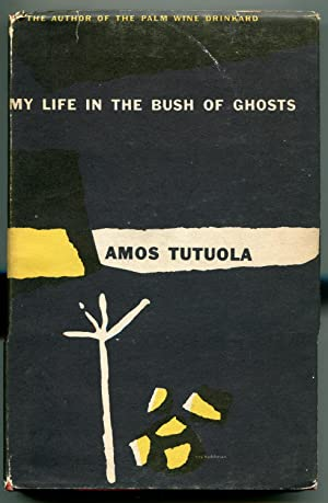 My Life in the Bush of Ghosts: Tutuola, Amos