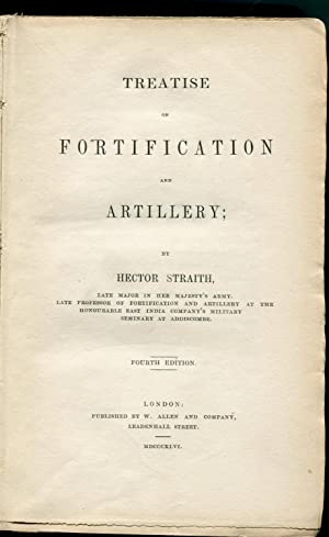 Treatise on Fortification and Artillery: Straith, Hector