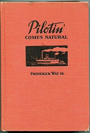 Pilotin' Comes Natural: Frederick Way Jr