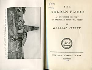 The Golden Flood, An Informal History of America's First Oil Field: Asbury, Herbert