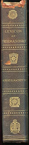 Lexicon of Freemasonry containing Definitions of all its communicable terms, notices of its ...