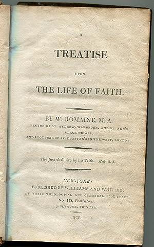 Treatise Upon The Life of Faith: Romaine, W.