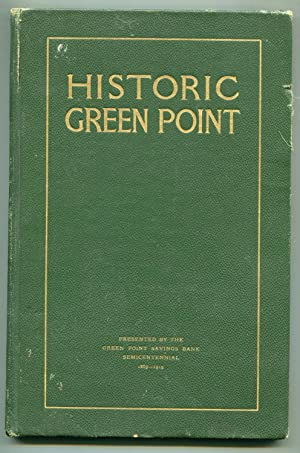 Historic Green Point, A brief account of the beginning and development of the northerly section of ...