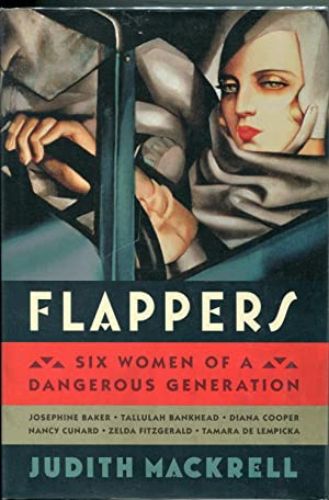 Flappers: Six Women of a Dangerous Generation: Mackrell, Judith