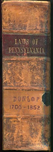 General Laws of Pennsylvania, from the year 1700 to October 1852