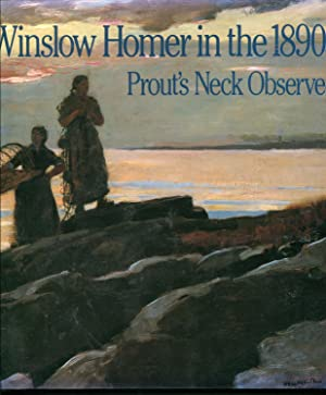 Winslow Homer in the 1890s: Prout's Neck Observed