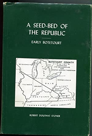 A Seed-Bed of the Republic, A Study: Robert Douthat Stoner