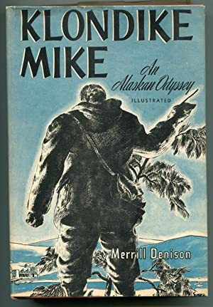 Klondike Mike, an Alaskan Odyssey: Merrill Denison