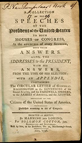 A Collection of the Speeches of the President of the United States to oth Houses of Congress, At ...