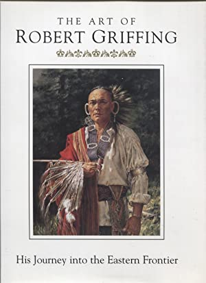 The Art of Robert Griffing, His Journey into the Eastern Frontier