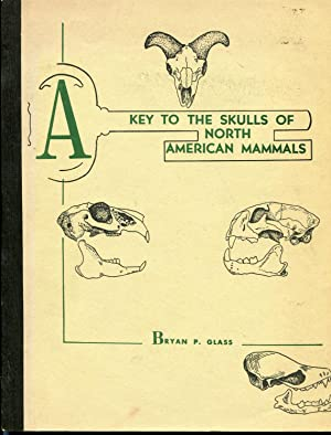 A Key to the Skulls of North: Bryan P. Glass