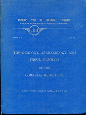 The Geology, Archaeology and Fossil Mammals of the Cornelia Beds: Karl Butzer, J. Desmond Clark, ...