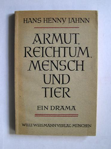 Armut Reichtum Mensch und Tier. Ein Drama.: Jahnn, Hans Henny.
