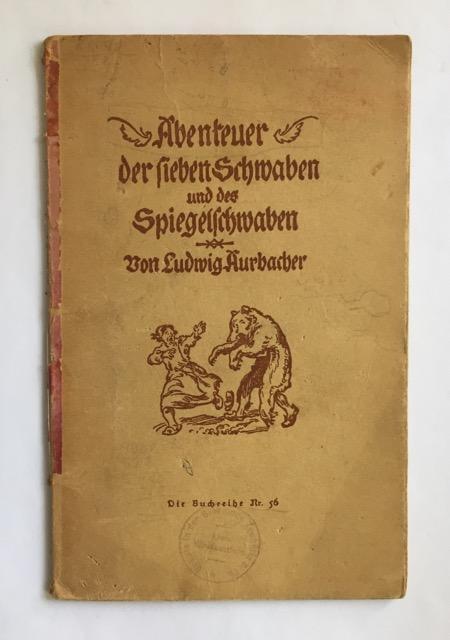Abenteuer der sieben Schwaben und des Spiegelschwaben.: Aurbacher, Ludwig.