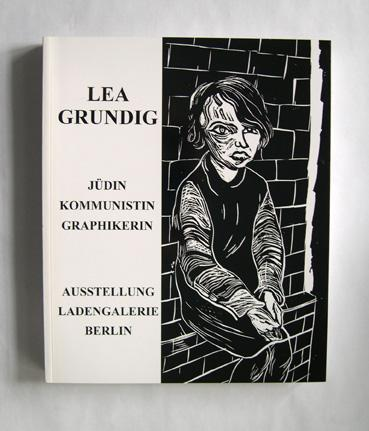 Lea Grundig - Jüdin Kommunistin Graphikerin