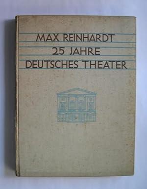 Max Reinhardt: 25 Jahre Deutsches Theater. Ein: Reinhardt, Max. -