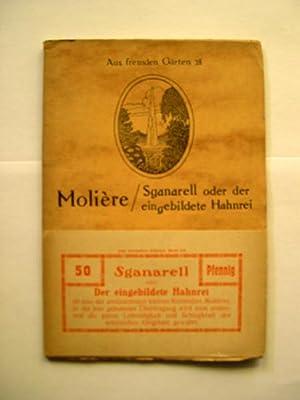 Sganarell oder der eingebildete Hahnrei. Komödie in: Molière, Jean-Baptiste.