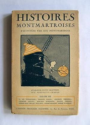 Histoires Montmartroises. Racontées par dix Montmartrois.: Pawlowski, G. de