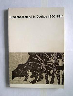 Freilicht-Malerei in Dachau 1850 - 1914. [Katalog