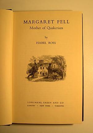 Margaret Fell. Mother of Quakerism.: Ross, Isabel.