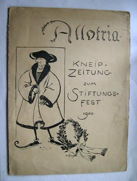 Allotria. Kneip-Zeitung zum Stiftungs-Fest 1900. [Kneipzeitung zum: Künstlergesellschaft Allotria]. -