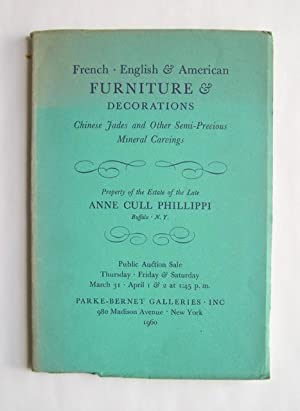 French, English & American Furniture & Decorations. Chinese Jades and other Semi-Precious Mineral...