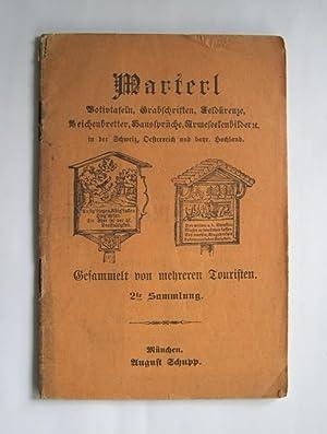 Marterl, Votivtafeln, Grabschriften, Feldkreuze, Leichenbretter, Haussprüche, Armeseelenbilder: Gesammelt von mehreren