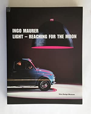 Ingo Maurer: Light - Reaching for the Moon. In deutscher und englischer Sprache.