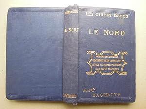 Les Guides Bleus. Le Nord. Picardie, Artois,: Monmarche, Marcel:
