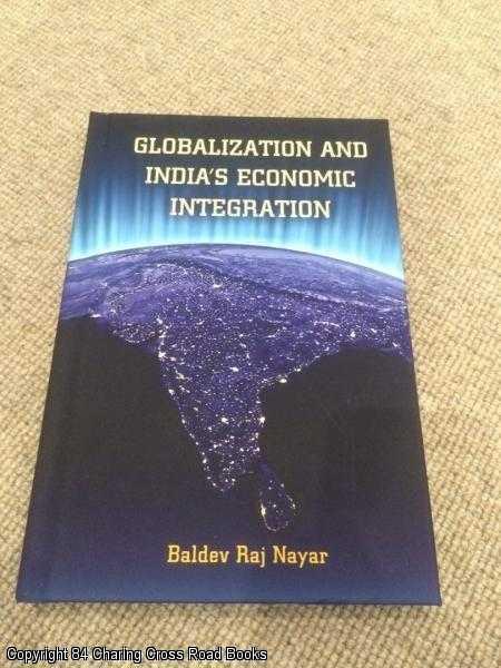 Globalization and India's Economic Integration (South Asia: Nayar, Baldev Raj