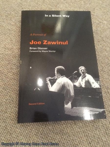 In a Silent Way: A Portrait of Joe Zawinul: Brian Glasser