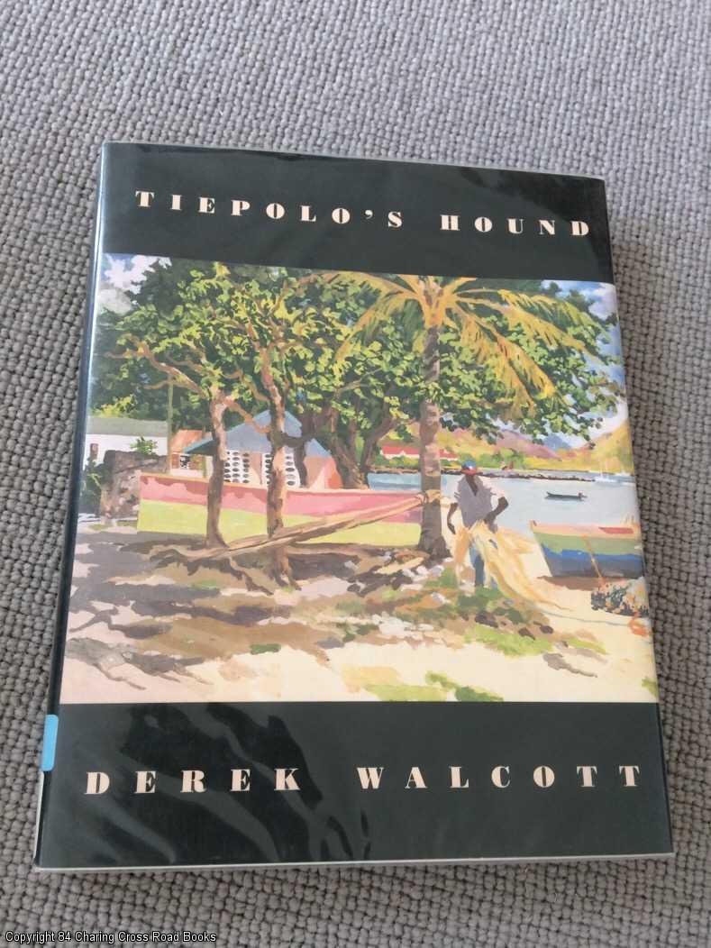 Tiepolo's Hound: Walcott, Derek